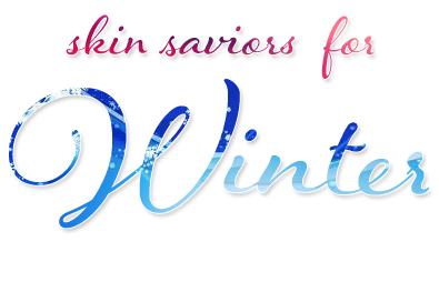 skin-saviors-for-winter